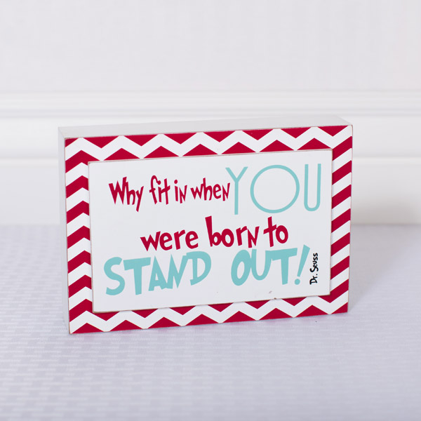 Dr. Seuss Why Fit In When You Were Born To Stand Out Quote Sign